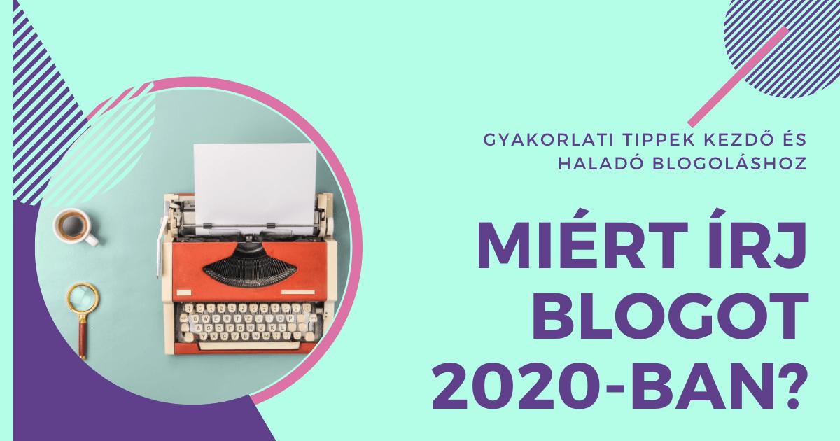Miért írj blogot 2020-ban?